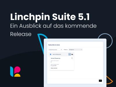 Linchpin Intranet Suite 5.1 - Ein Ausblick