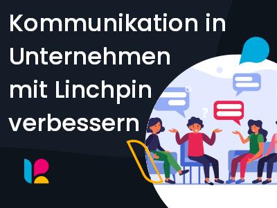 Kommunikation in Unternehmen stärken - eine Stärke der Linchpin Intranet Suite