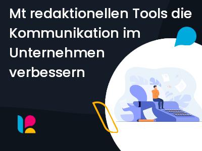 Mit redaktionellen Tools zu besserer Kommunikation in Unternehmen - Linchpin Intranet Suite
